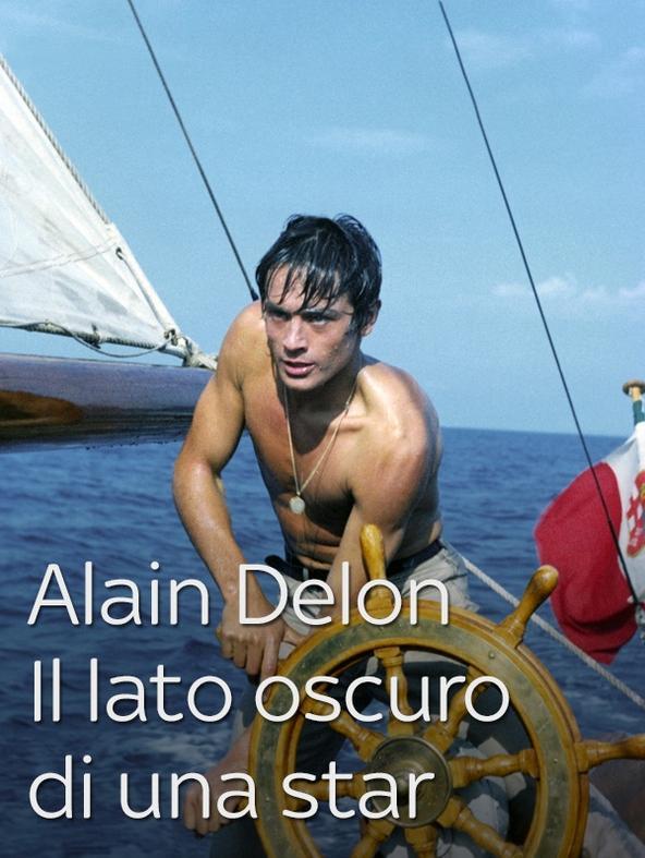 Alain Delon - Il lato oscuro di una star