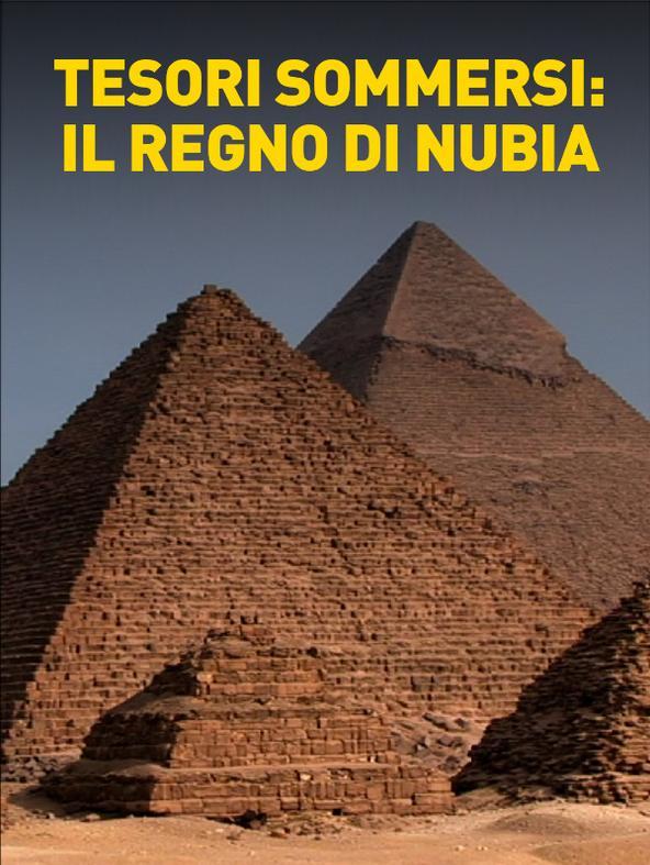 Tesori sommersi: il regno di Nubia