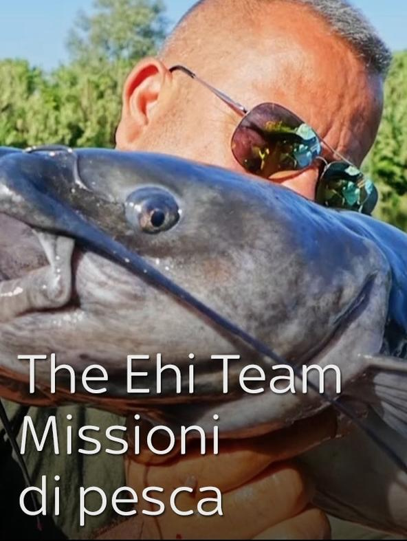 The Ehi Team - Missioni di pesca