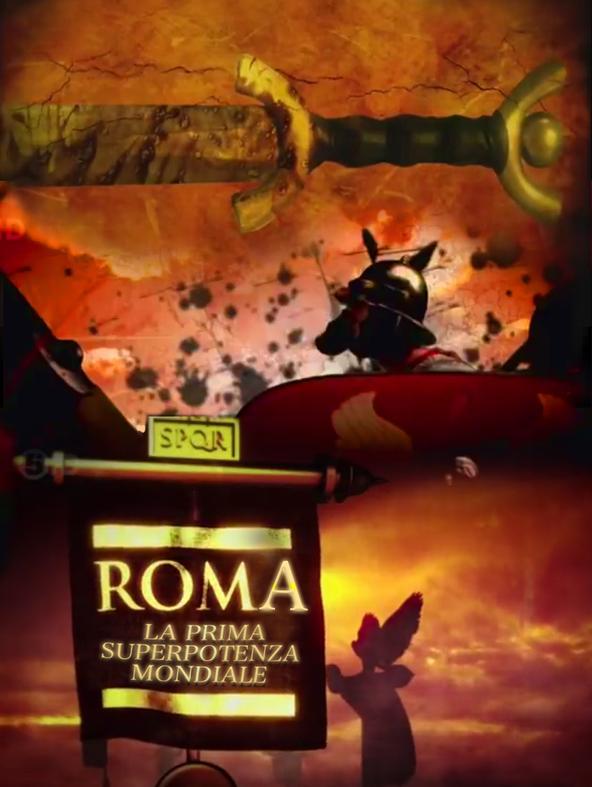 Roma: la prima superpotenza mondiale