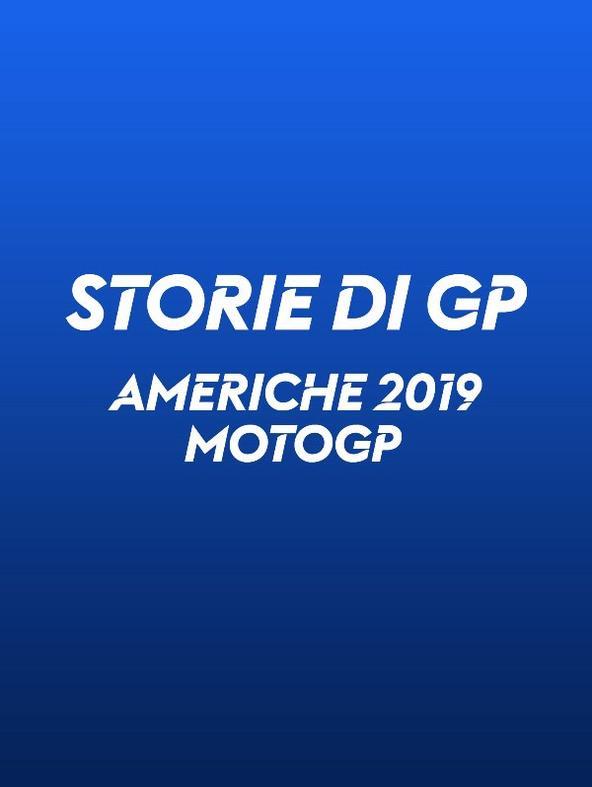 Storie di GP: Americhe 2019. MotoGP