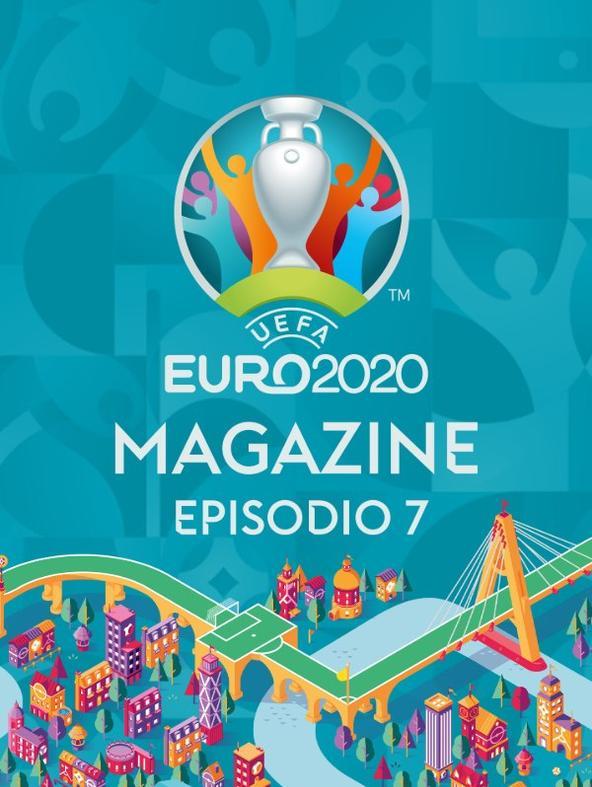 Euro 2020 Magazine: Ep. 7