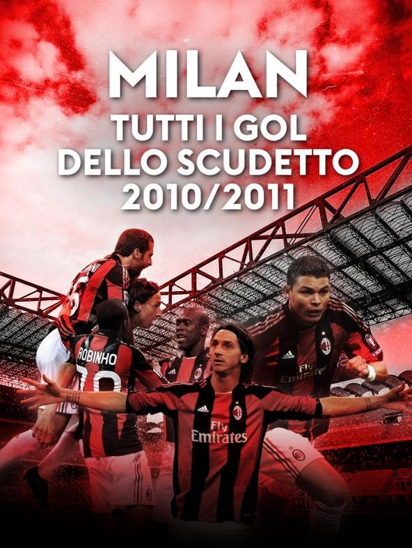 Milan Tutti i gol dello scudetto 2010/11