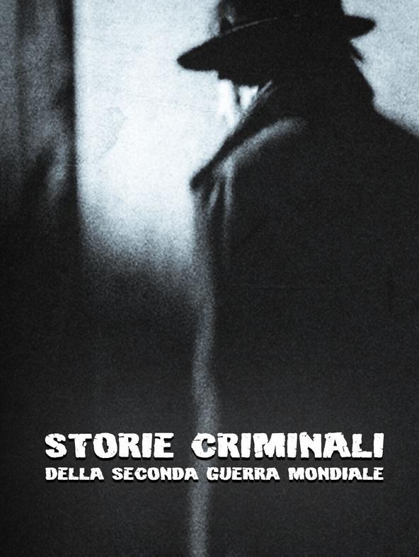 Storie criminali della Seconda Guerra..