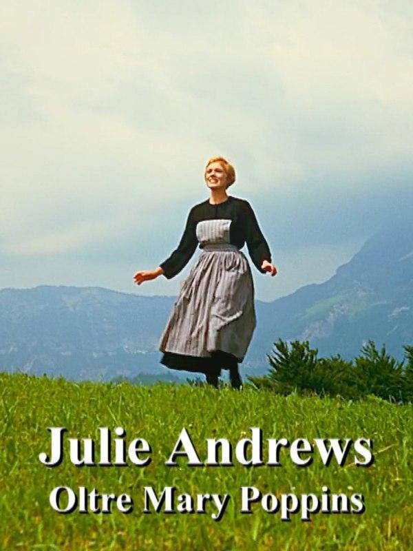 Julie Andrews - Oltre Mary Poppins