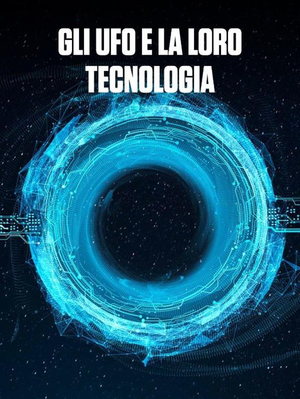 Gli UFO e la loro tecnologia