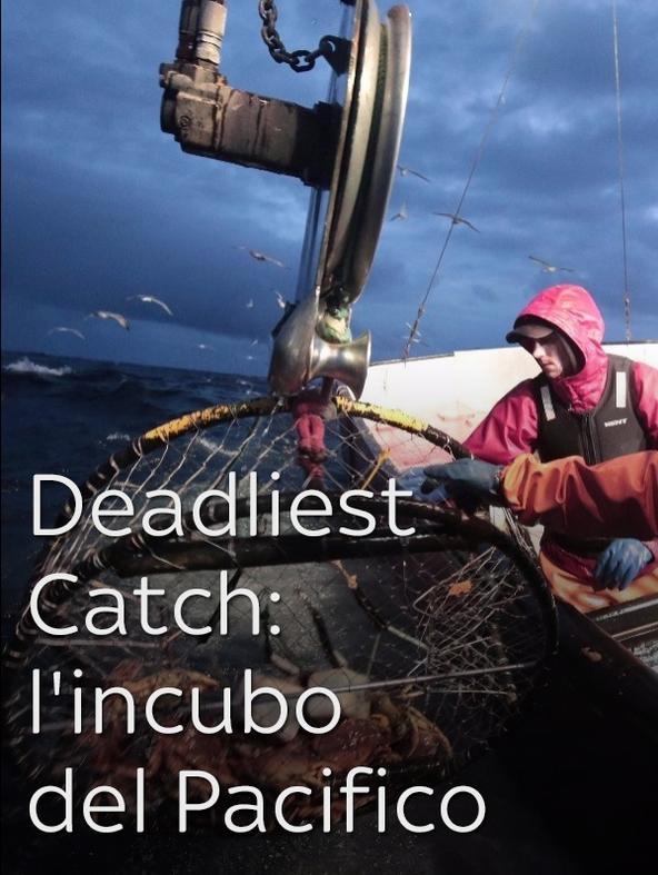 Deadliest Catch: l'incubo del Pacifico