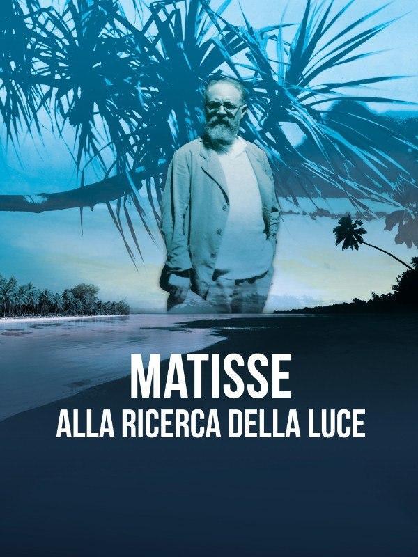 Matisse - Alla ricerca della luce