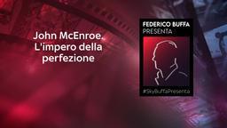 John McEnroe. L'impero della perfezione