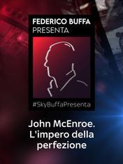 S1 Ep11 - #SkyBuffaPresenta John McEnroe