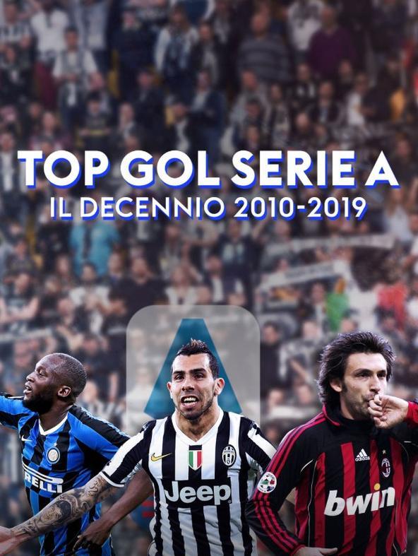 Top Gol Serie A Decennio 2010-2019