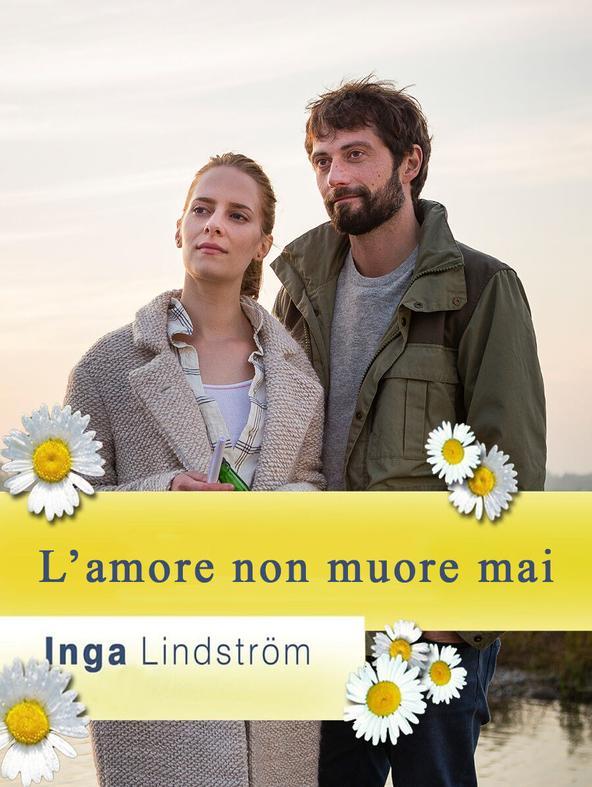 Inga Lindstrom - L'amore non muore mai