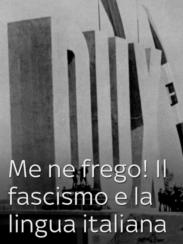 Me ne frego! Il fascismo e la lingua italiana