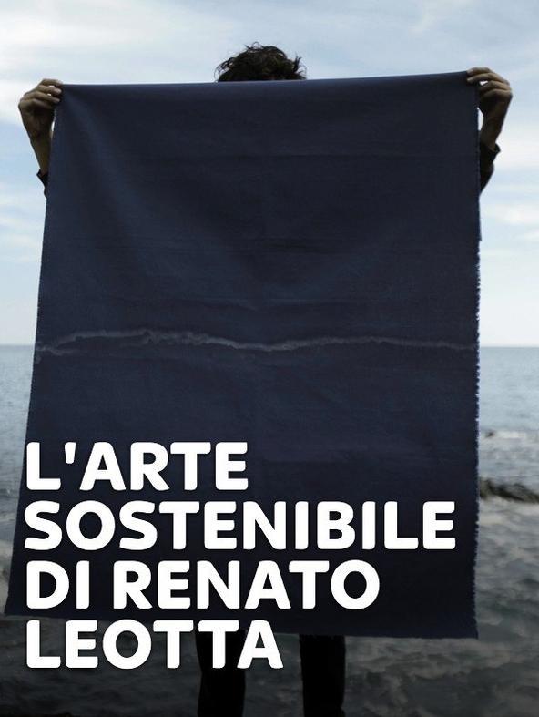 L'arte sostenibile di Renato Leotta