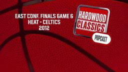 Heat - Celtics 2012. East Conf. Finals Game 6