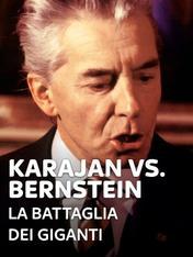 Karajan vs. Bernstein - La battaglia dei giganti