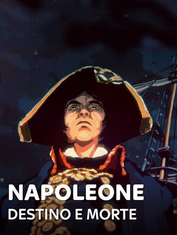 Napoleone - Destino e morte