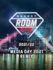 S2022 Ep1 - Basket Room : Media day 2021 Remix