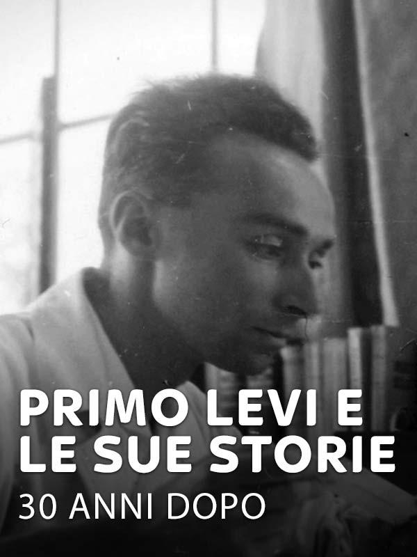 Primo Levi e le sue storie-30 anni dopo
