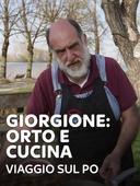 Giorgione: orto e cucina - Viaggio sul Po