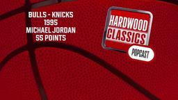 Bulls - Knicks 1995 Michael Jordan 55 Points