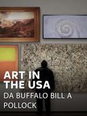 Art in the USA - Da Buffalo Bill a Pollock