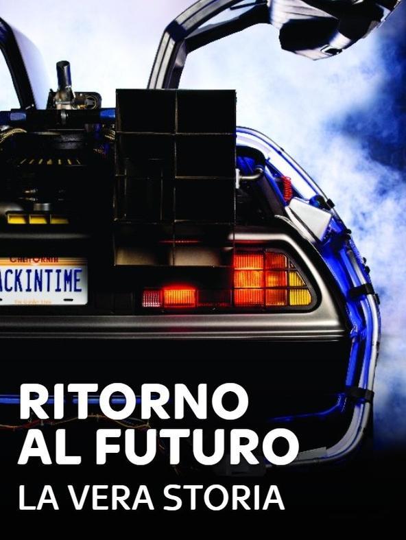 Ritorno al futuro - La vera storia