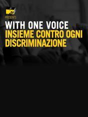 MTV News Presents With One Voice: Insieme Contro Ogni Discriminazione