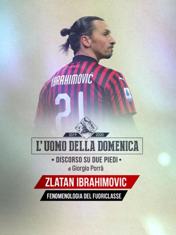 L'uomo della Domenica: Zlatan...