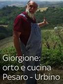 Giorgione: orto e cucina - Pesaro - Urbino