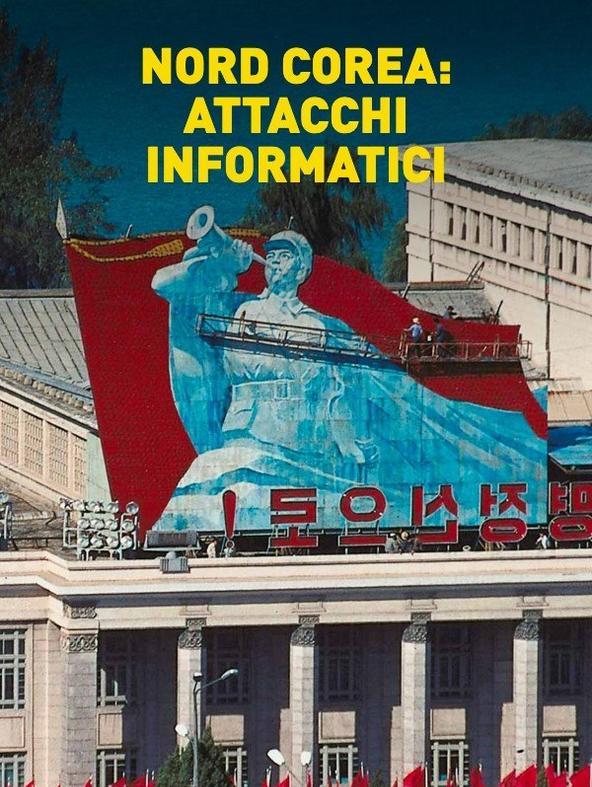 Nord Corea: attacchi informatici