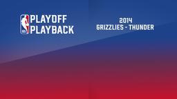 2014: Grizzlies - Thunder. 1st Round. Game 7