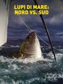 Lupi di mare: Nord vs. Sud