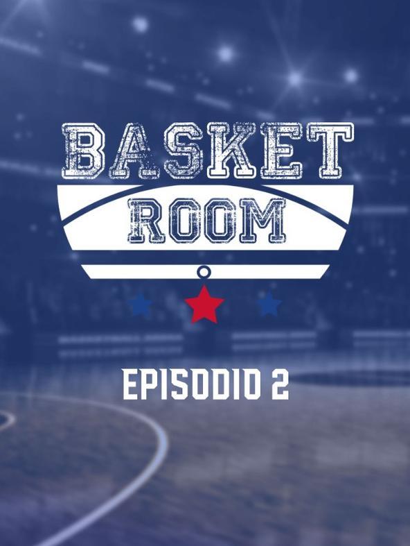 Basket Room 2020 : Ep. 2