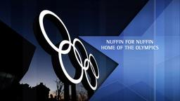 Nuffin for Nuffin - Home of the Olympics