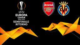 Arsenal - Villarreal. Semifinale Ritorno