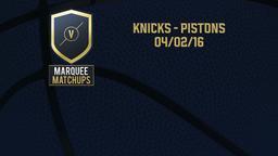 Knicks - Pistons 04/02/16