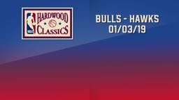 Bulls - Hawks 01/03/19