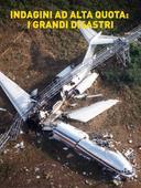 Indagini ad alta quota: i grandi disastri