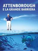 Attenborough e la grande barriera