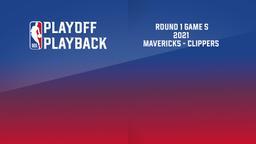 2021: Mavericks - Clippers. Round 1 Game 5