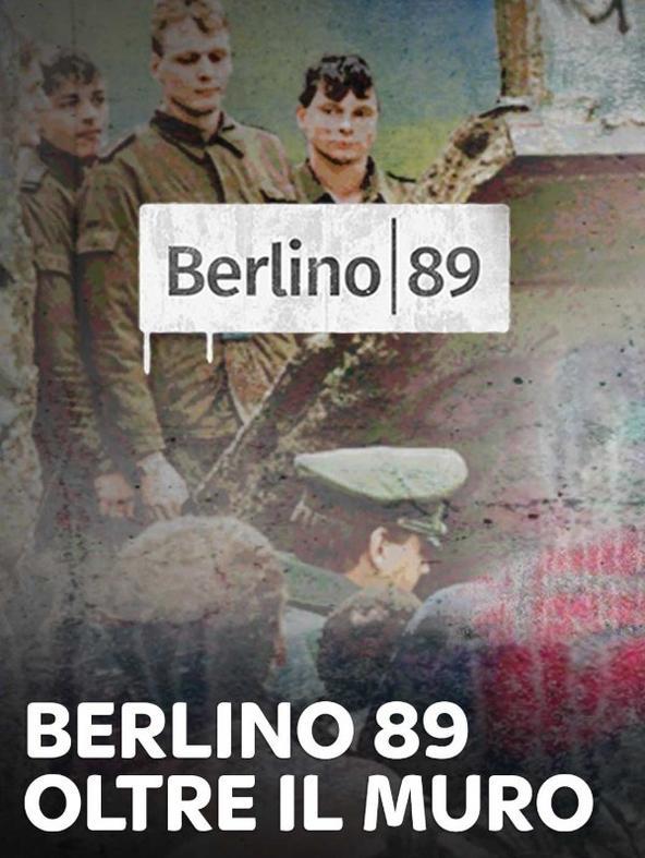 Berlino 89 oltre il muro