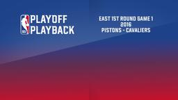2016: Pistons - Cavaliers. East 1st Round Game 1