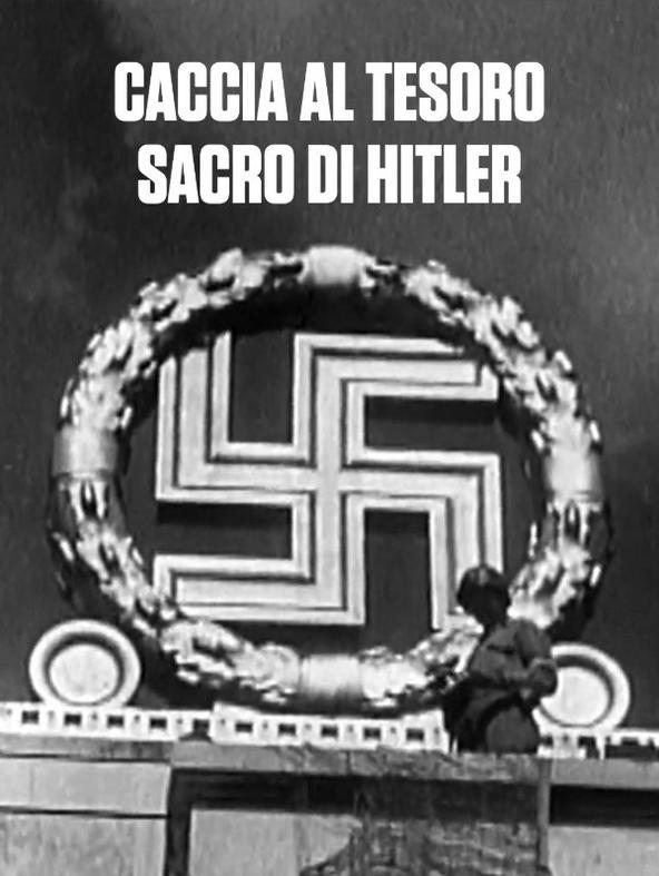 Caccia al tesoro sacro di Hitler
