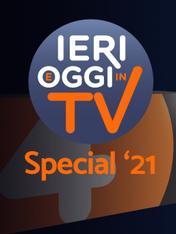 S1 Ep12 - Ieri e oggi in tv special '21 -..