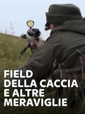 S1 Ep8 - Field - Della caccia e altre meraviglie