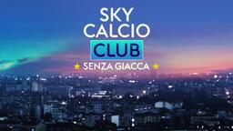 Sky Calcio Club - Senza giacca - Stag. 2021 Ep. 9