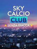 Sky Calcio Club - Senza giacca