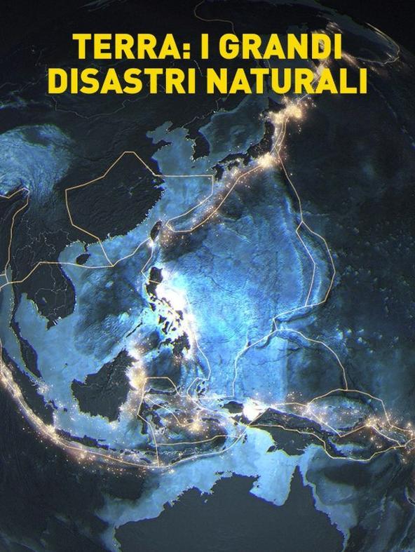 Terra: i grandi disastri naturali