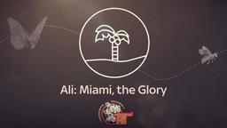 Miami, the Glory